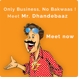 Meet Mr. Dhandebaaz